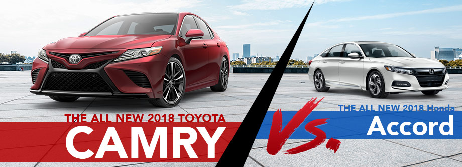 TThe 2018 Toyota Camry Vs. The 2018 Honda Accord in Fort Lauderdale, FL