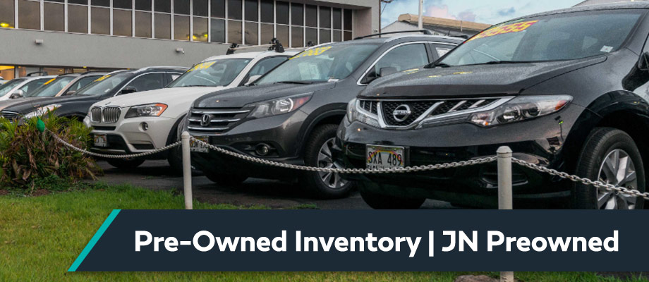 Pre-Owned Cars, Trucks, and SUVs at JN Preowned in Honolulu, HI