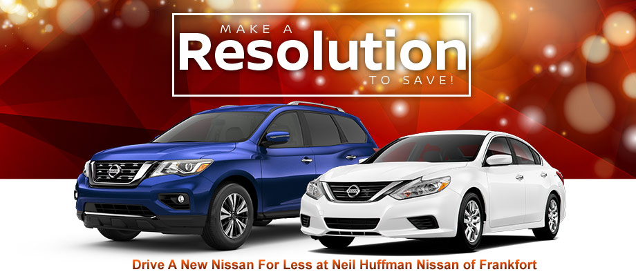 This New Year, Make A Resolution To Save At Neil Huffman Nissan Of  Frankfort!