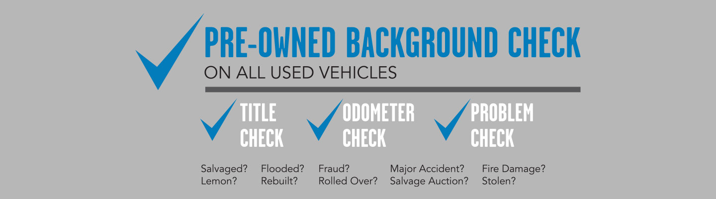 Pre-Owned Background Check On All Used Vehicles