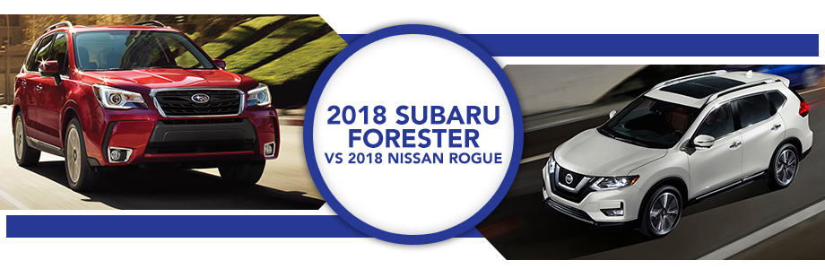 The 2018 Subaru Forester Against 2018 Nissan Rogue In Columbus, GA