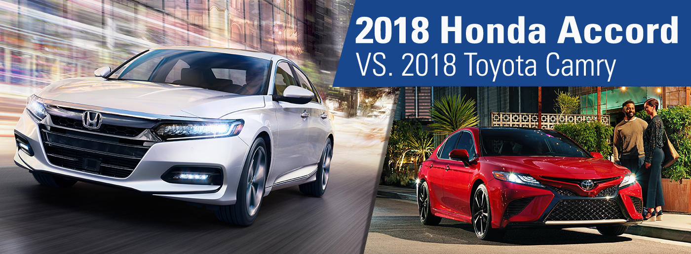 The 2018 Honda Accord vs the 2018 Toyota Camry at Honda of Fort Myers in Fort Myers, FL