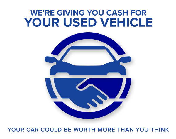 We're giving you cash for your used vehicle