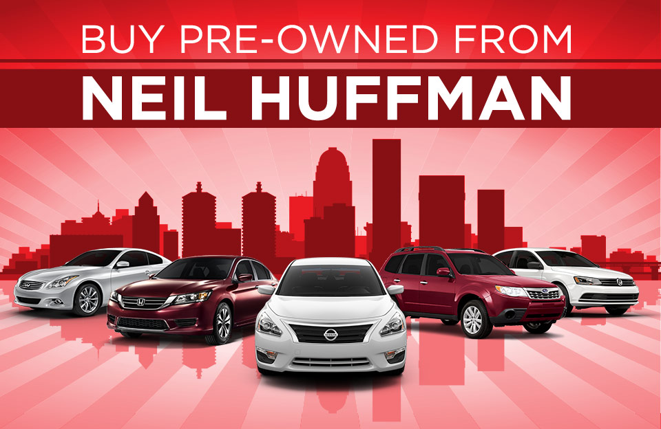 Why Buy Used Cars at the Neil Huffman Auto Group in Louisville, KY