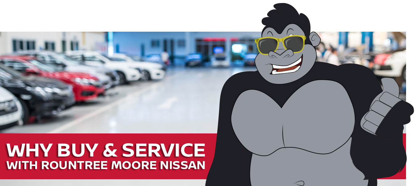Rountree Moore Nissan Why Buy and Service