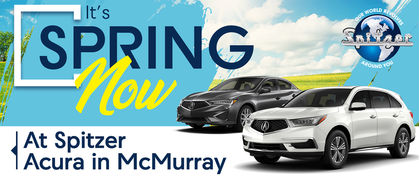 Its Spring Now At Spitzer Acura in McMurray