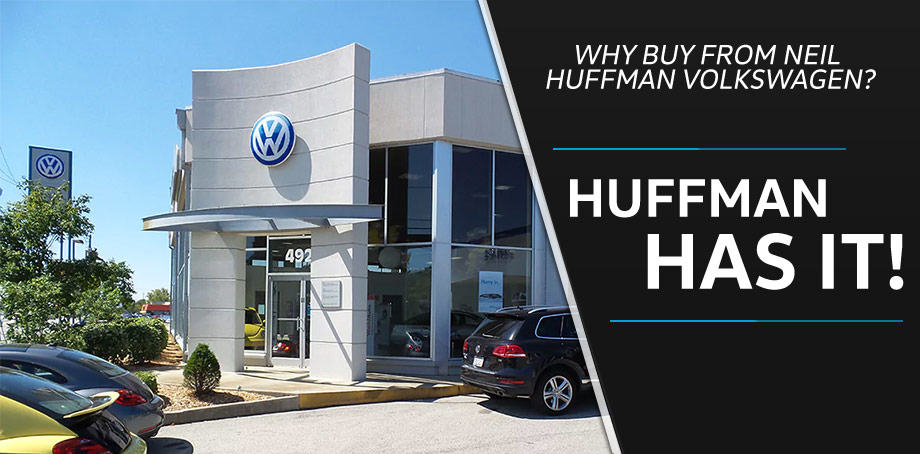 Why Buy from Neil Huffman Volkswagen? | Neil Huffman Auto Group