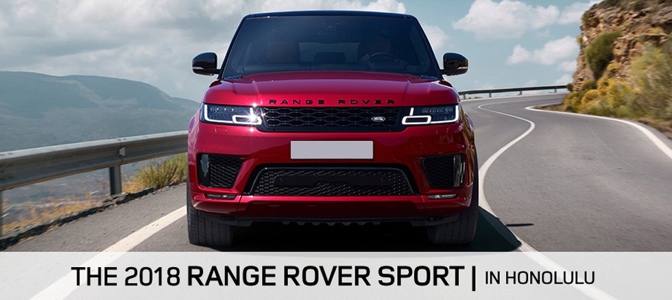 The 2018 Range Rover Sport is available at Land Rover Honolulu in Honolulu, HI