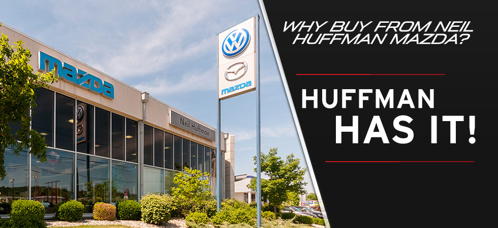 Why buy from Neil Huffman Mazda