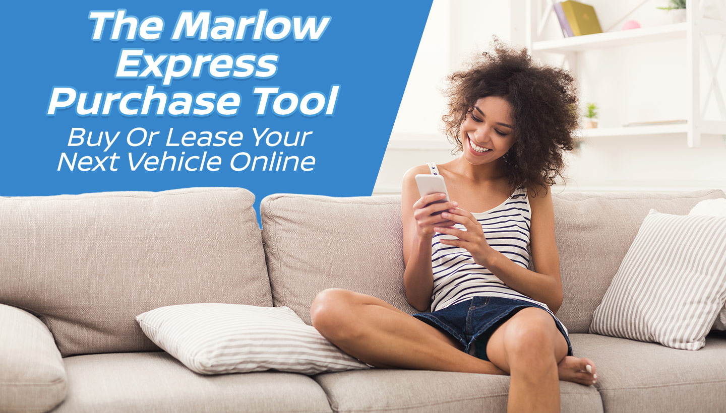 The Marlow Express Purchase Tool | Buy Or Lease Your Next Vehicle Online