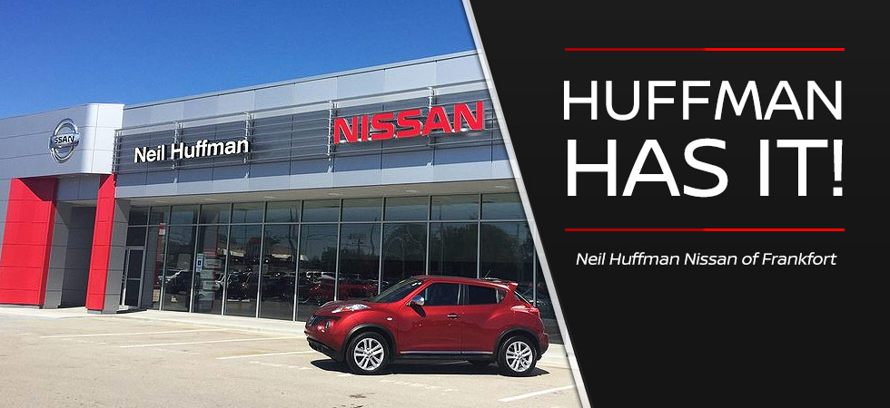 See why you should buy from Neil Huffman Nissan of Frankfort. Huffman has it!