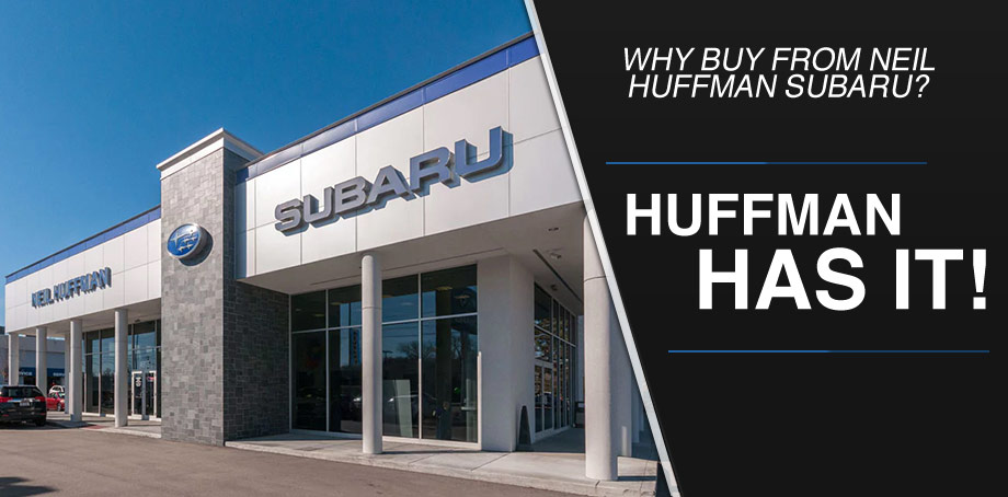 Why buy from Neil Huffman Subaru in Louisville, KY