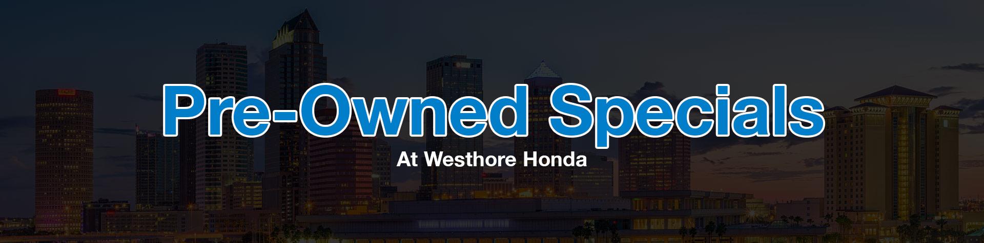 Pre-Owned Specials At Westshore Honda