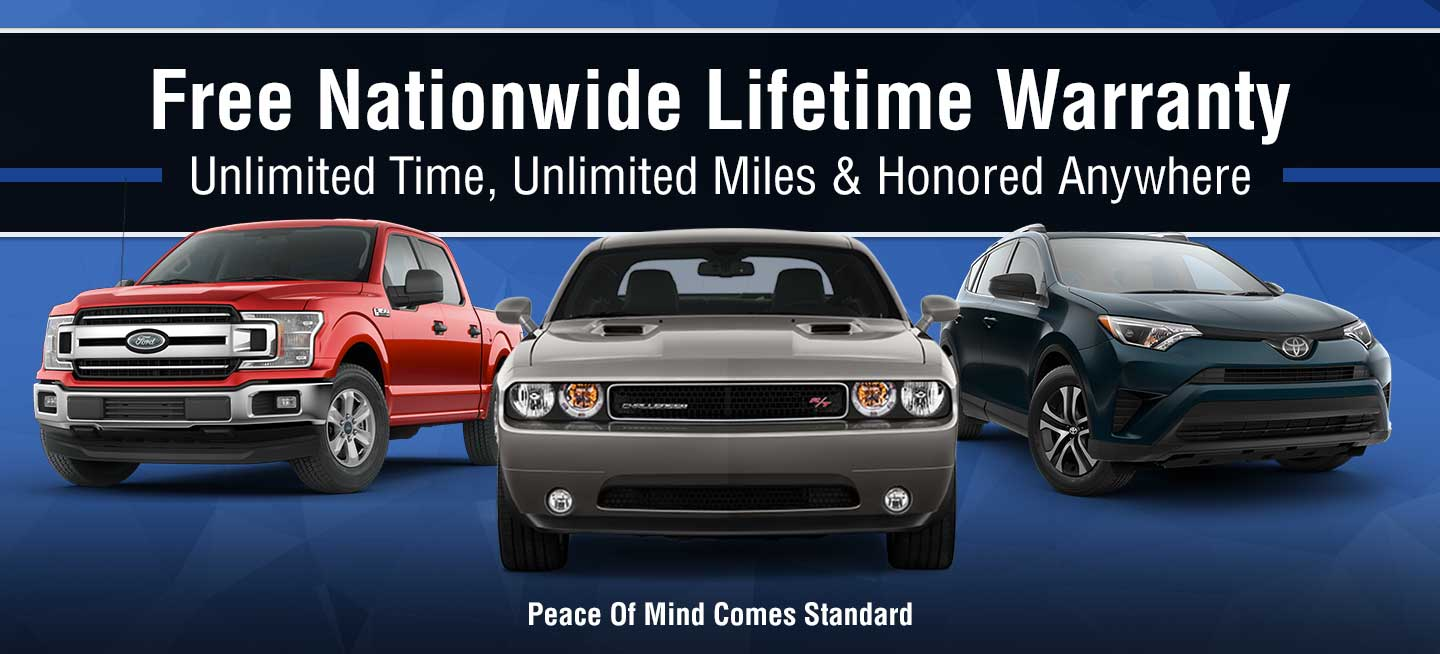 Free Nationwide Lifetime Warranty | Unlimited Time, Unlimited Miles & Honored Anywhere | Peace Of Mind Comes Standard