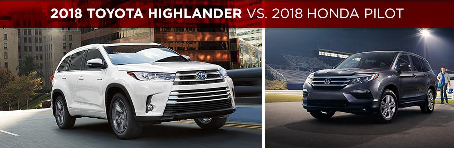 The 2018 Toyota Highlander vs the 2018 Honda Pilot at Rivertown Toyota in Columbus, GA