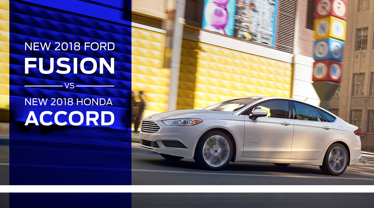 The 2018 Ford Fusion vs The 2018 Honda Accord near Land O' Lakes, FL