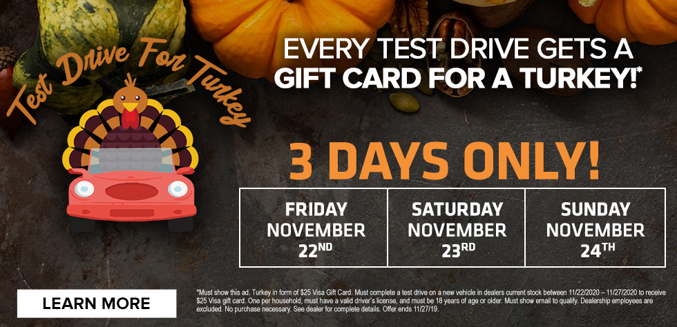Every test drive gets a gift card for a turkey