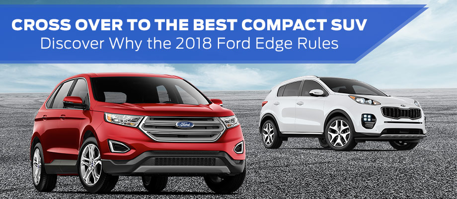 Discover Why the 2018 Ford Edge Rules