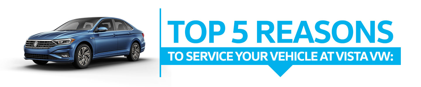 Top 5 Reasons To Service Your Vehicle at Vista VW