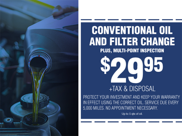 Oil and Filter Change $29.95 +tax & disposal | Includes Multi-Point Inspection - Non-Dexos Oil - Most 2010 Or Newer Will Not Qualify | Up to 5 qts of oil.