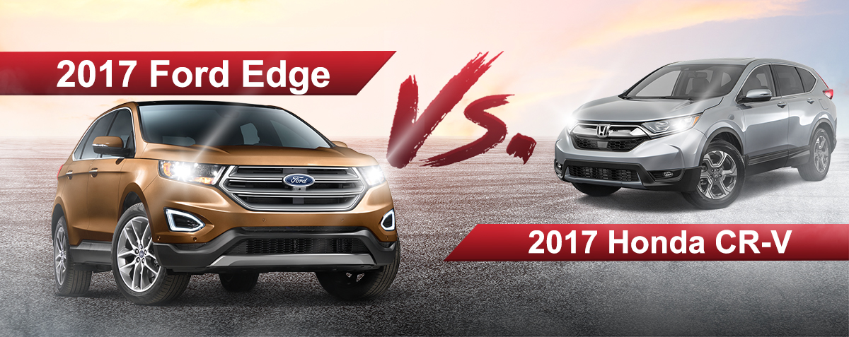 2017 Ford Edge vs. the 2017 Honda CR-V