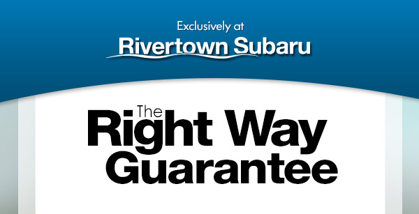Rivertown Subaru The Right Way Guarantee