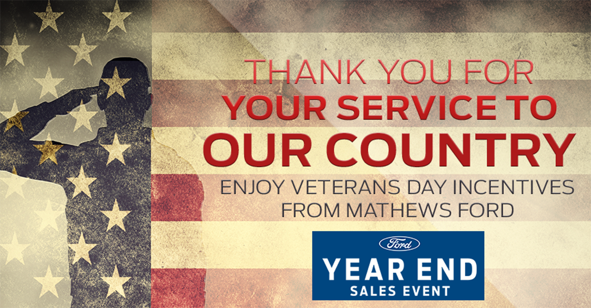 Mathews Ford is giving back this Veterans Day with red white and blue savings! Cars, trucks, SUVs, and more from our premium Ford stock are heavily discounted with Veterans Day specials. Stop on by and save today!