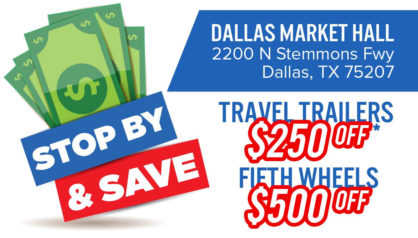 Stop By & Save | Travel Trailers $250 off | Fifth Wheels $500 off