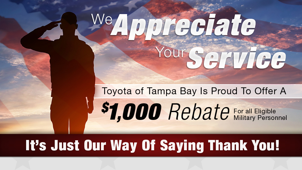 Toyota of Tampa Bay Is Proud To Offer A $1,000 Rebate For all Eligible Military Personnel