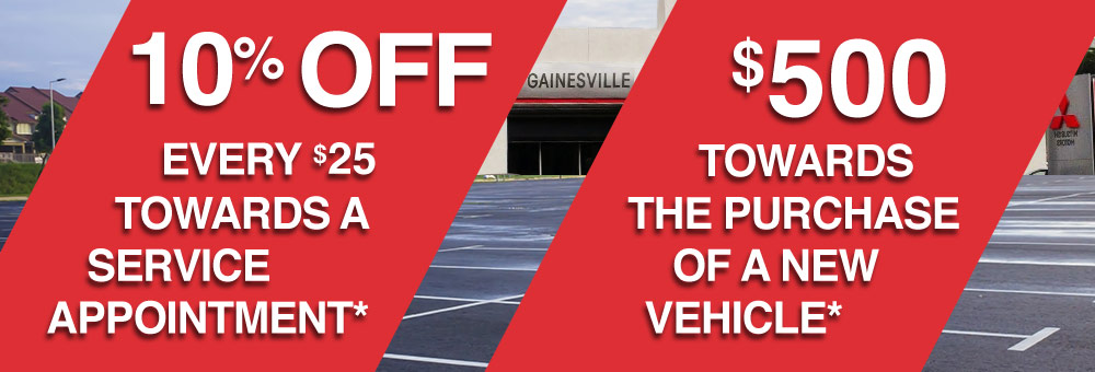 10% off every $25 towards a service appointment | $500 towards the purchase of a new vehicle