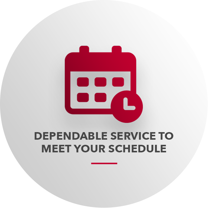 Dependable Service To Meet Your Schedule
