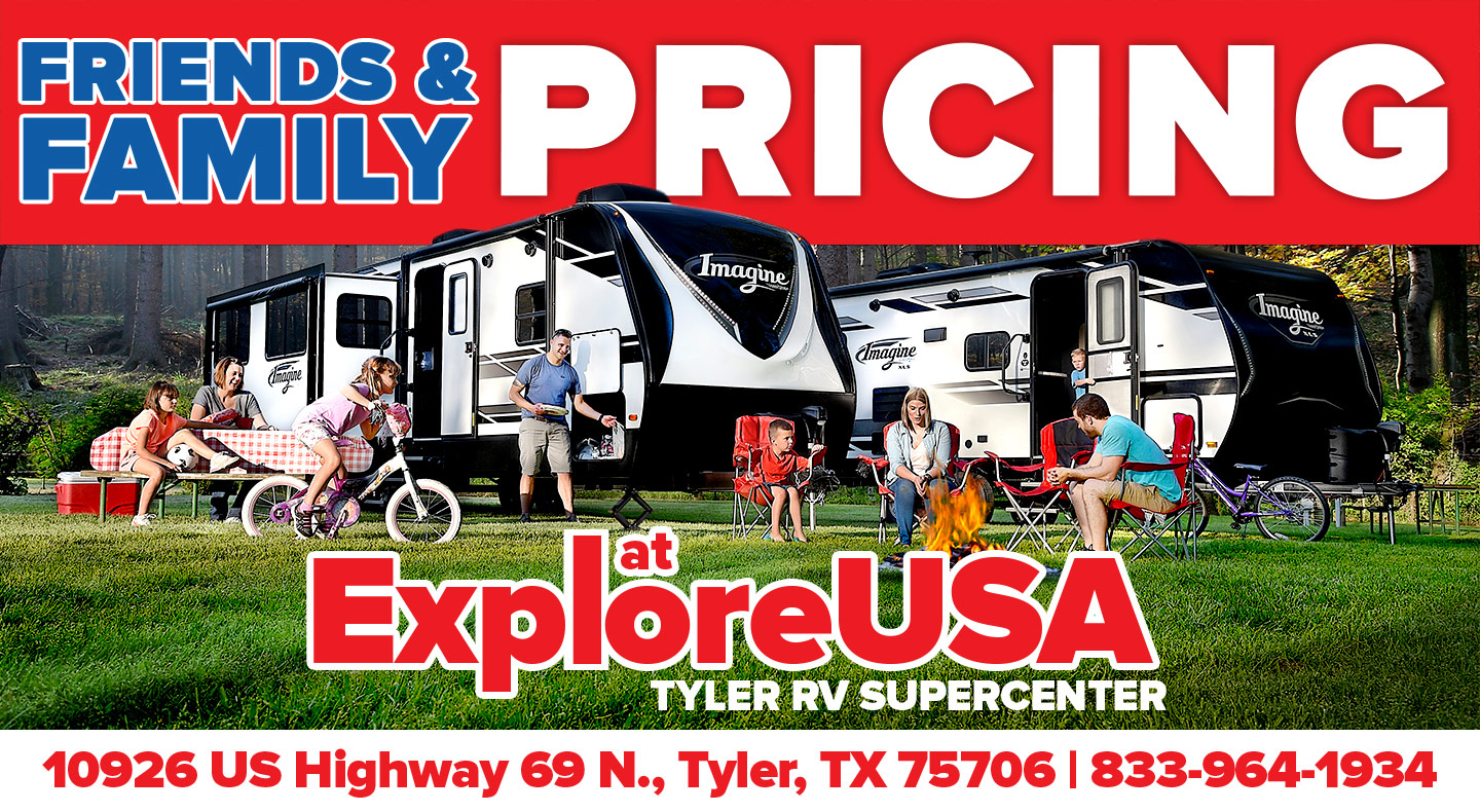 Friends & Family Pricing at ExploreUSA | Tyler RV Supercenter