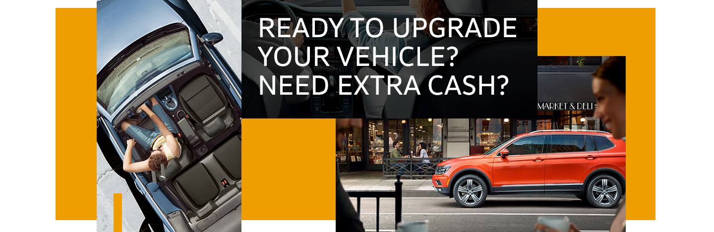 Ready To Upgrade Your Vehicle? Need Extra Cash?