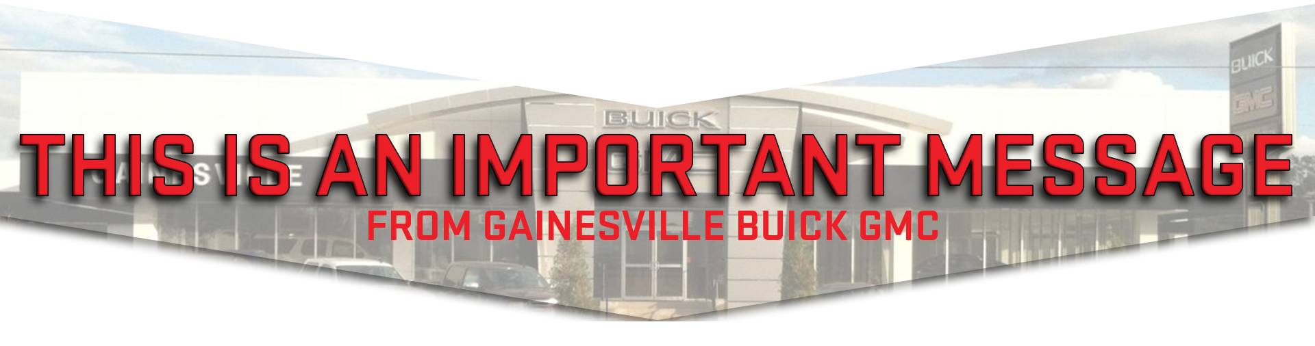 This is an important message - From Gainesville Buick GMC