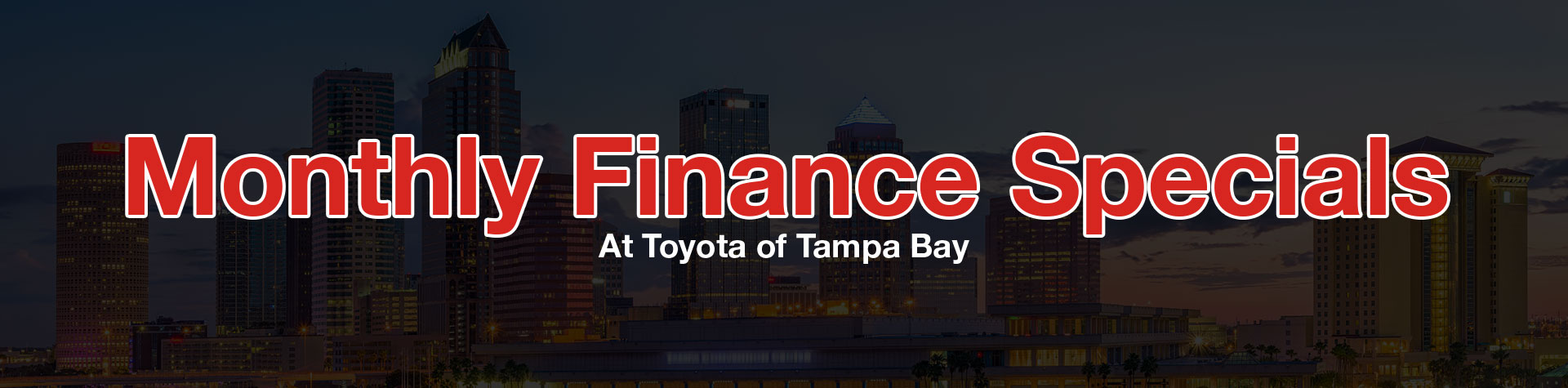 Monthly Finance Specials At Toyota of Tampa Bay