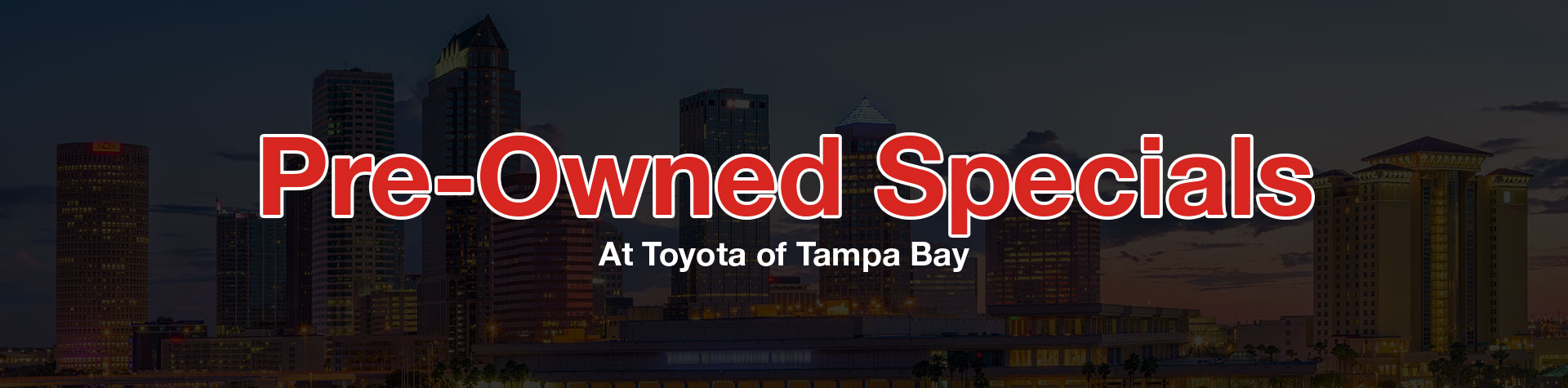 Pre-Owned Specials At Toyota of Tampa Bay