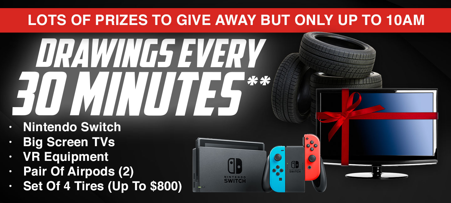 Lots of prizes to give away but only up to 10AM | Drawings every 30 minutes